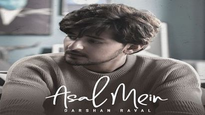 Asal Mein Lyrics Song - Darshan Raval