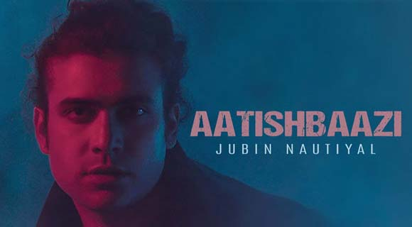 aatishbaazi-lyrics-jubin-nautiyal