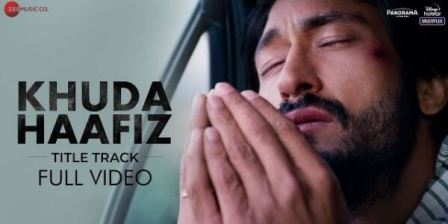 Khuda Haafiz (Title Track) Song Lyrics – Vishal Dadlani
