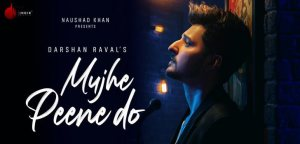Mujhe Peene Do Lyrics Song - Darshan Raval