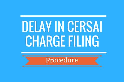 CERSAI Registration after 30 Days/ 60 Days – Procedure