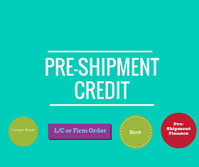 What is Pre-Shipment Finance or Packing Credit?