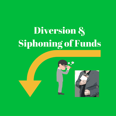 Diversion of Funds and Siphoning of Funds