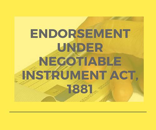 Endorsement under negotiable Instrument Act, 1881
