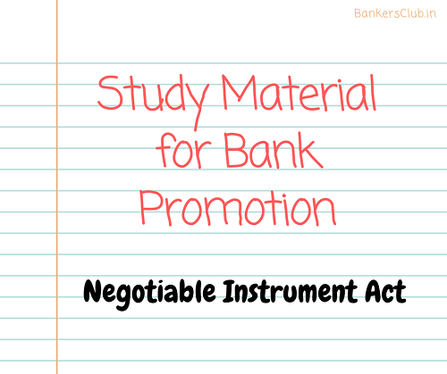 Study Material for Bank Promotion – Negotiable Instruments Act