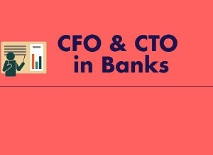 CFO and CTO in Banks