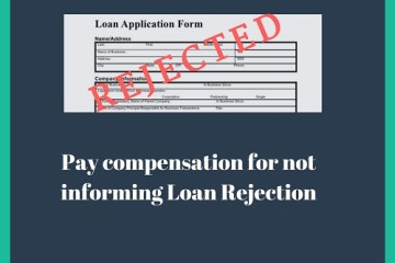 Compensation for loan rejection