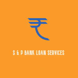 S & P Bank Loan Services | Best Finance Consultants 24/7