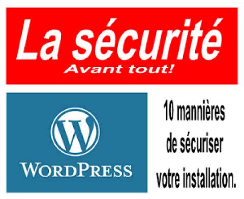 Comment sécuriser wordpress en 10 astuces