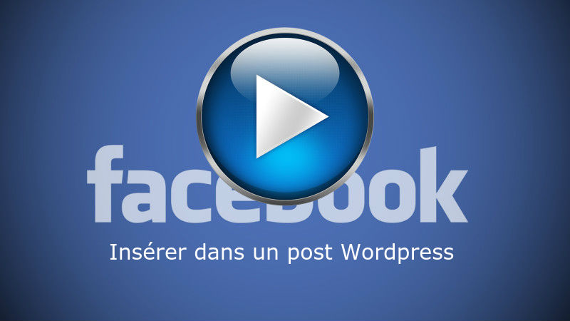 Video Facebook dans un article WordPress
