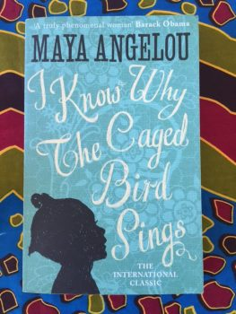 I know why the caged bird sings - Angelou
