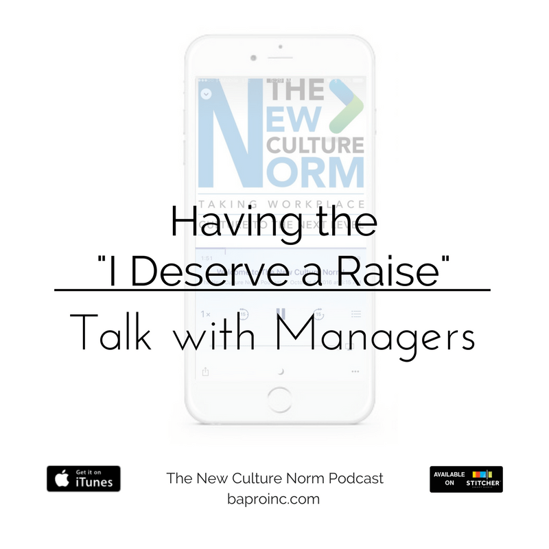 PRO Talk Tuesday: Having the I Deserve a Raise Talk with Managers | BA PRO, Inc.