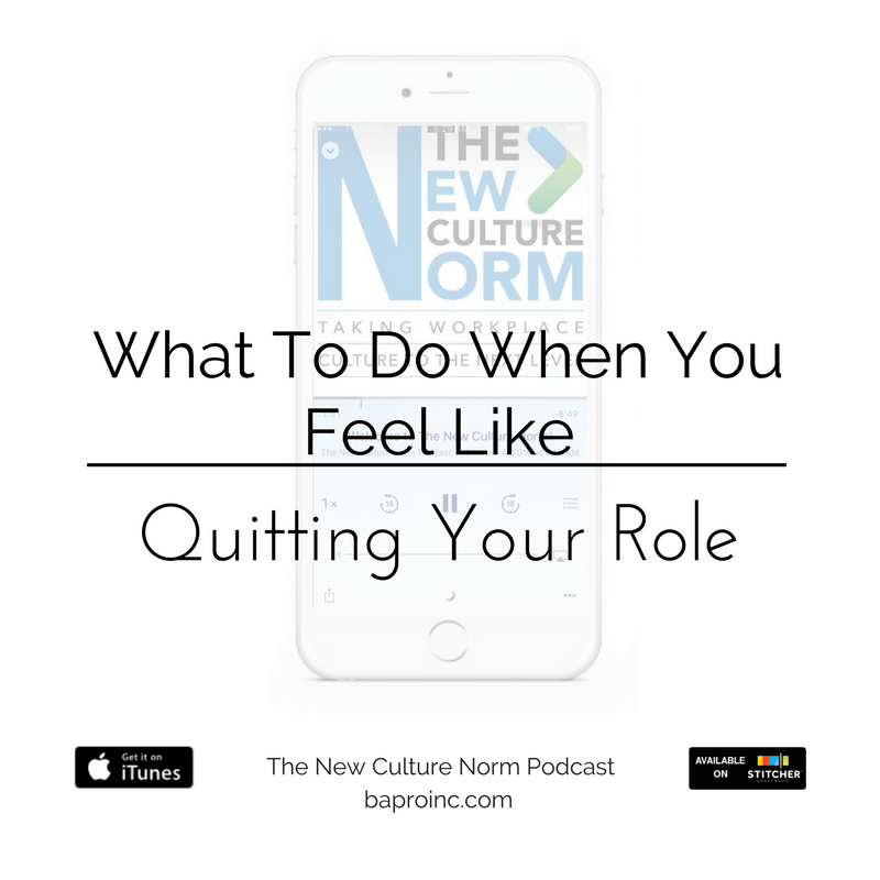 PRO Talk Tuesday: What To Do When You Feel Like Quitting Your Role | BA PRO, Inc.