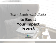 Top 5 Leadership Books to Boost your Impact in 2018 | BA PRO, Inc.
