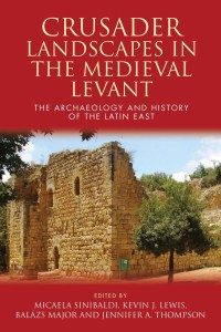 Crusader Landscapes in the Medieval Levant