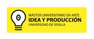 Máster Universitario en Arte: Idea y Producción, Universidad de Sevilla