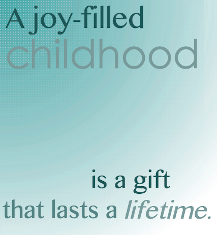 Joy-filled childhood