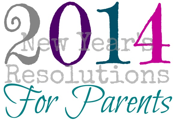 14 New Year's Resolutions for Parents in 2014