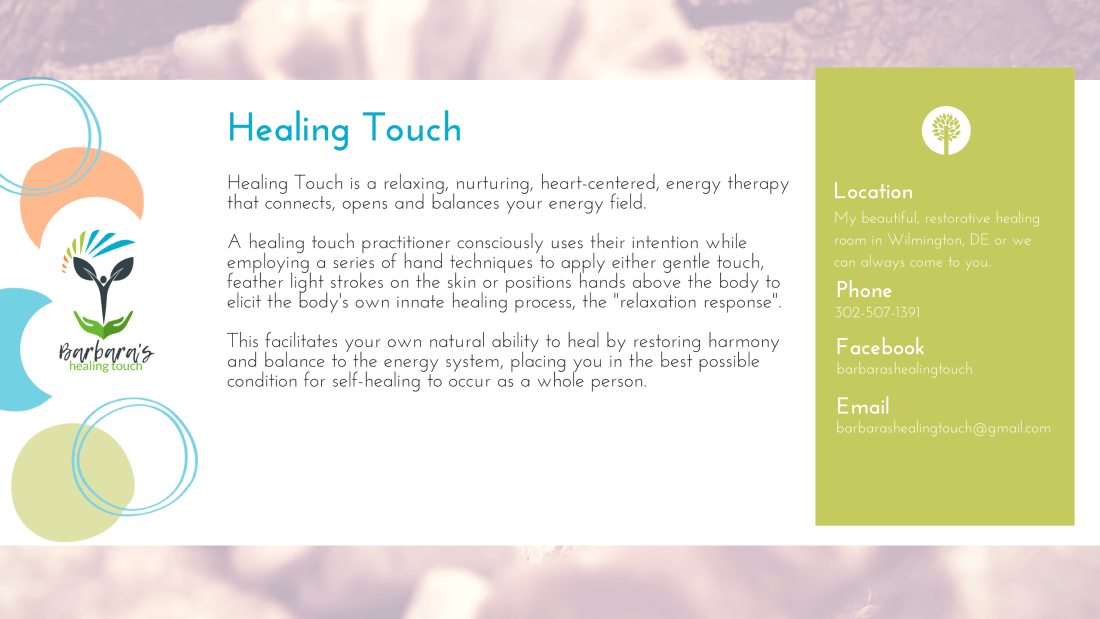 """Healing Touch is a relaxing, nurturing, heart-centered, energy therapy that connects, opens and balances your energy field. A healing touch practitioner consciously uses their intention while employing a series of hand techniques to apply either gentle touch, feather light strokes on the skin or positions hands above the body to elicit the body's own innate healing process, the """"relaxation response"""". This facilitates your own natural ability to heal by restoring harmony and balance to the energy system, placing you in the best possible condition for self-healing to occur as a whole person."""