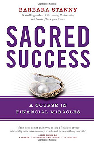 Sacred Success Financial Miracles Book By Barbara Stanny