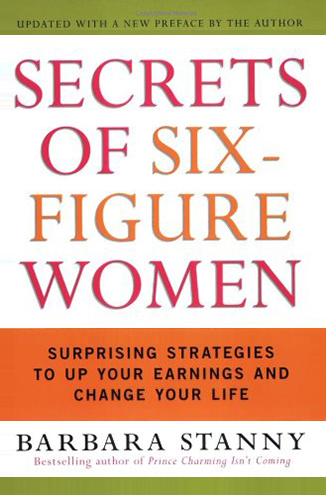 Secrets of Six Figure Women Book By Barbara Stanny
