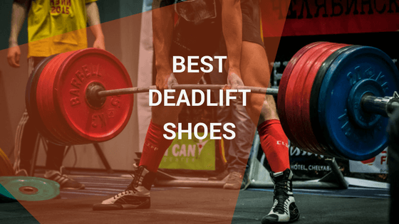 Deadlift Shoes Guide 2018 – Best shoes for deadlifting in