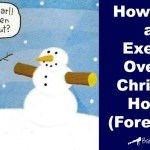How to Eat and Exercise Over the Christmas Holiday (Forever-Fit)