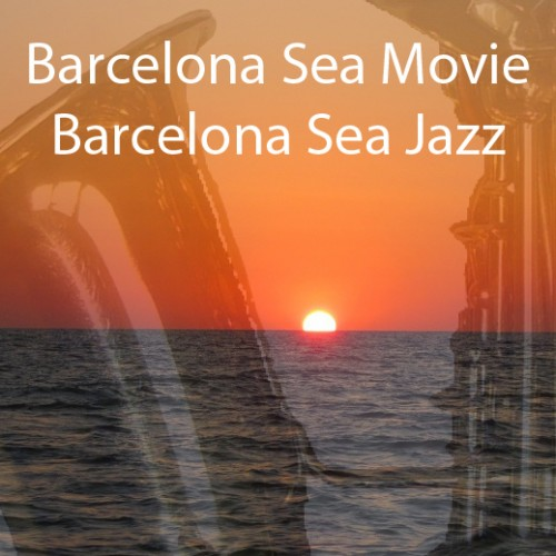 Barcelona Sea Movie Barceloa Sea Jazz for the hot summers in Barcelona