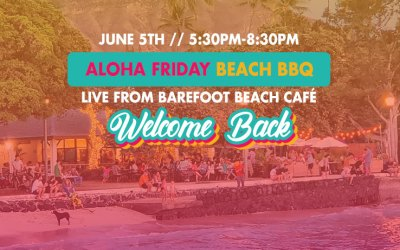 Aloha Friday Beach BBQ – Welcome Back June 5th