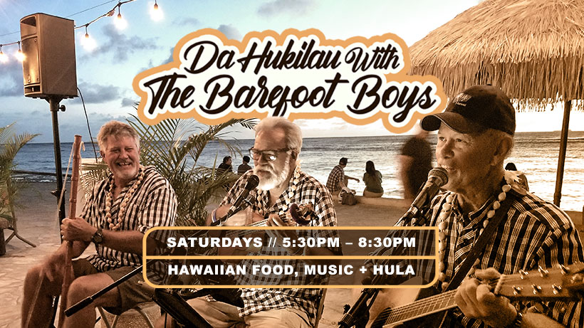 Da Hukilau with The Barefoot Boys – Every Saturday in June & July!