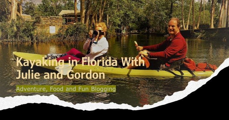 Kayaking in Florida with Julie and Gordon, Adventure, Food and Fun Blogging