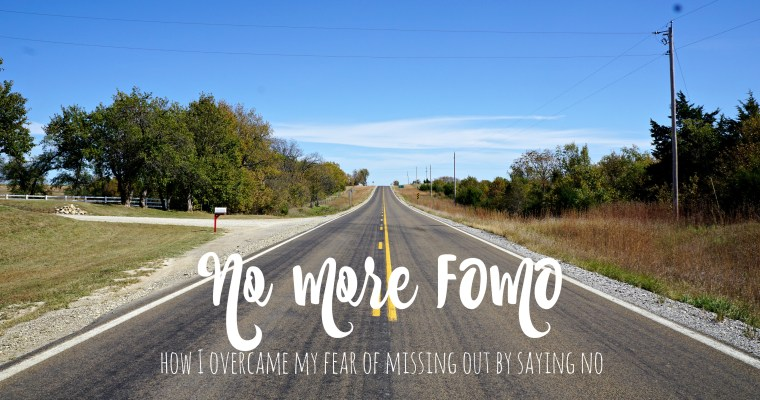 No More FOMO: How I Overcame my Fear of Missing Out by Saying No