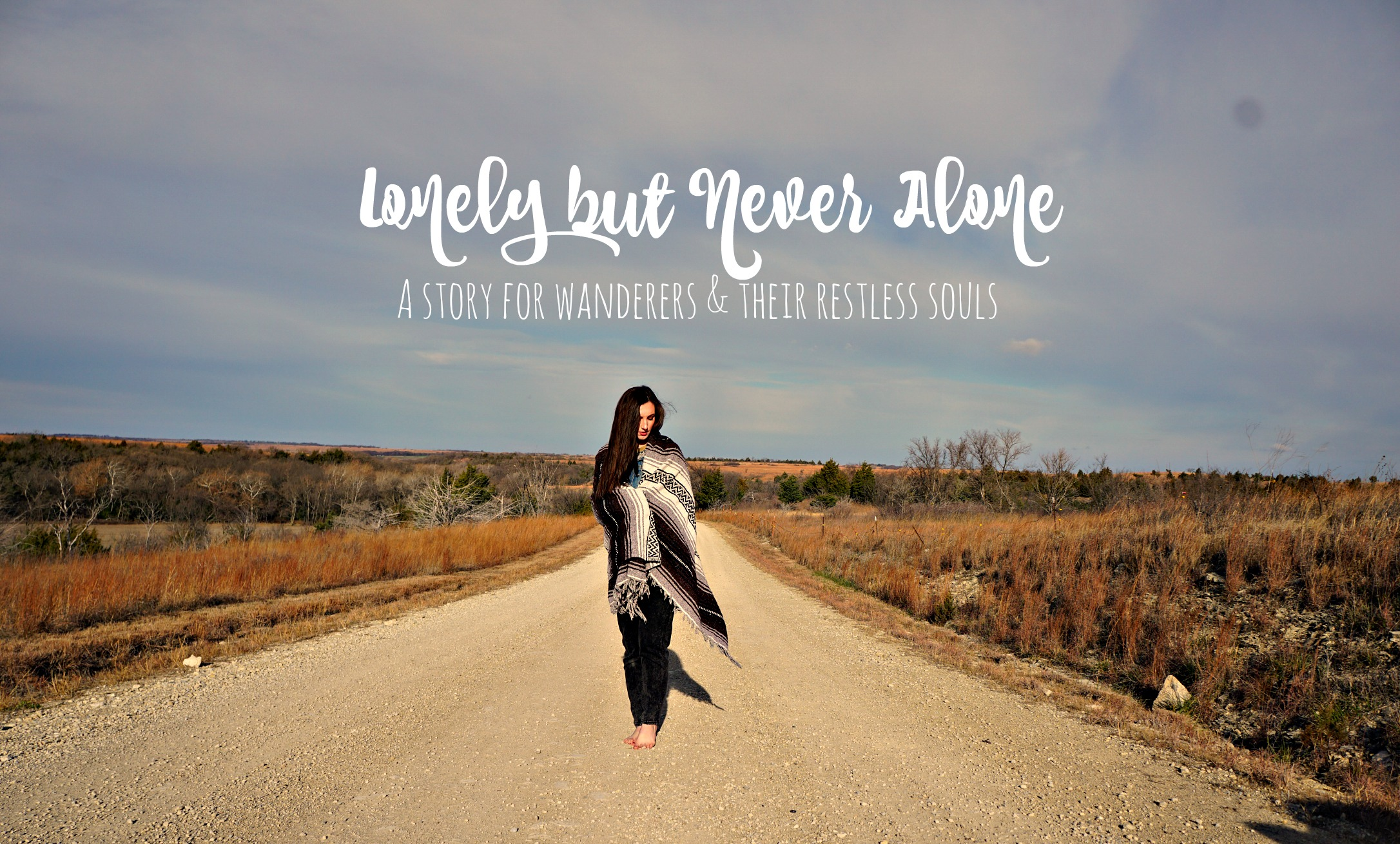 Lonely but Never Alone: A Story for Wanderers and their Restless Souls