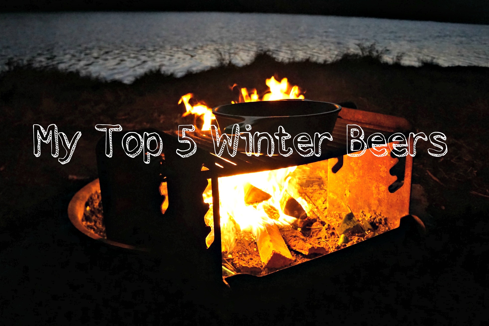 Five Delicious Beers to Take on Your Camping Trips This Winter