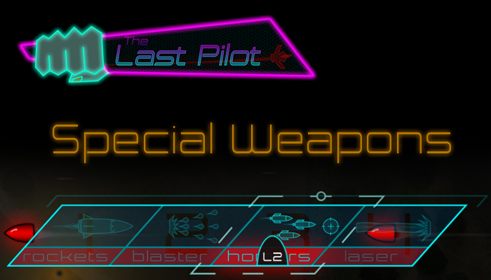 The Last Pilot - Special Weapons