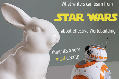 What Writers can Learn from Star Wars about Effective Worldbuilding