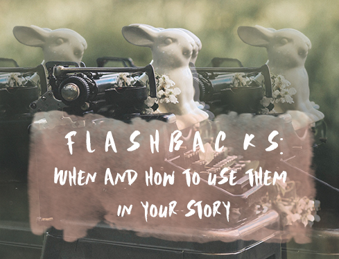 Flashbacks: When and How to Use them in your Story