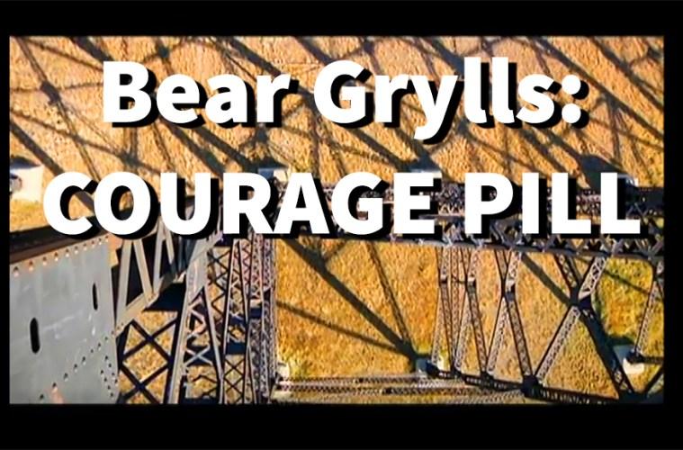 BEAR GRYLLS COURAGE PILL