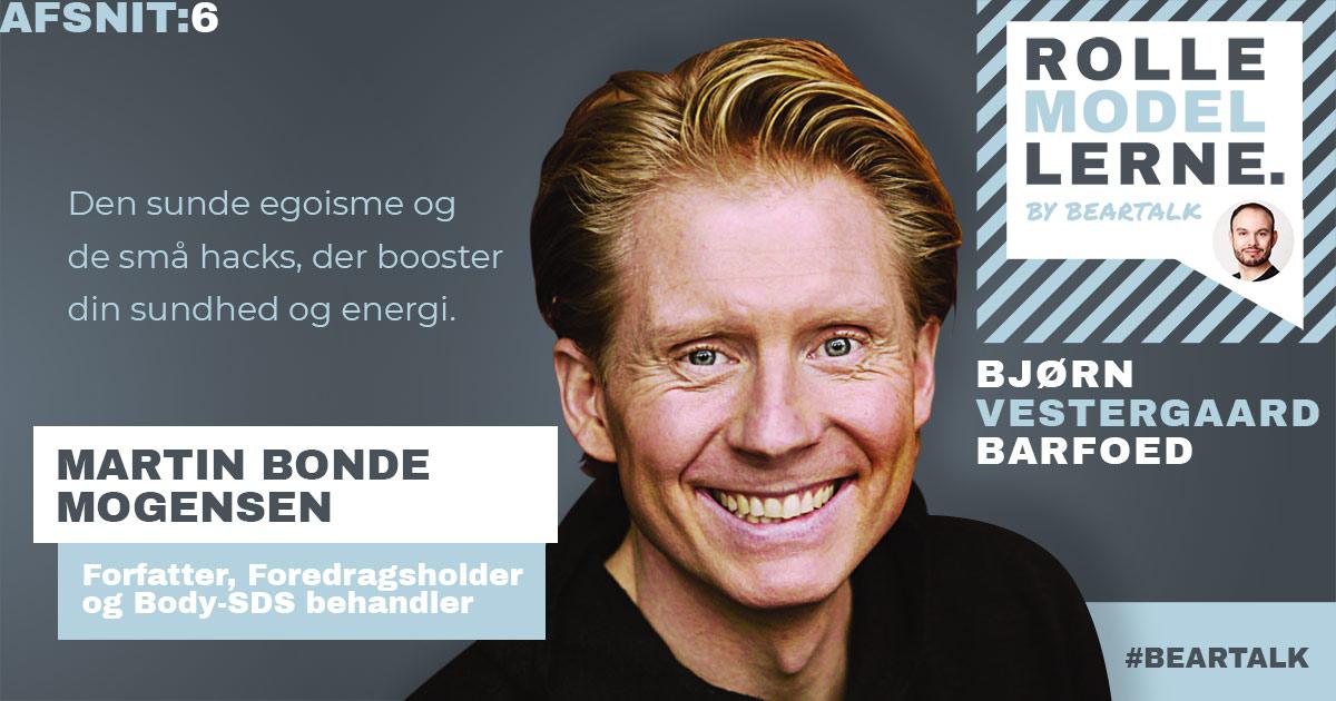 #6 Martin Bonde Mogensen – Den sunde egoisme og de små hacks der booster din sundhed og energi