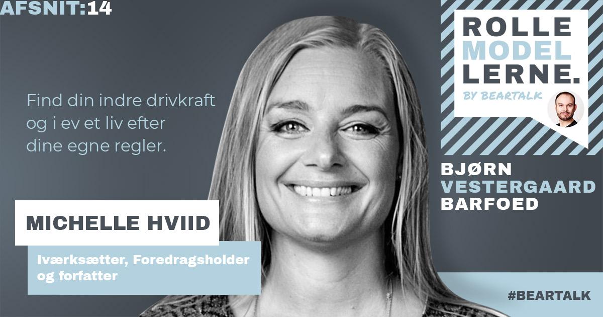 #14 Michelle Hviid- Find din indre drivkraft og lev et liv efter dine egne regler.