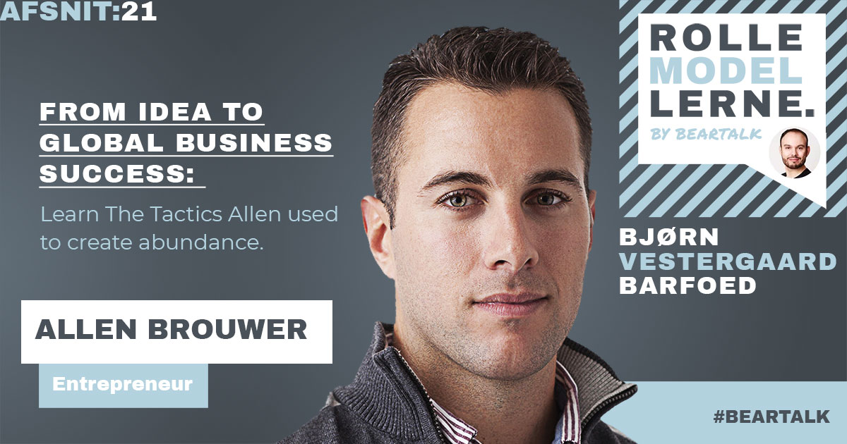 #21 Allen Brouwer – From Idea to Global Business Success: Learn The Tactics Allen used to create abundance.