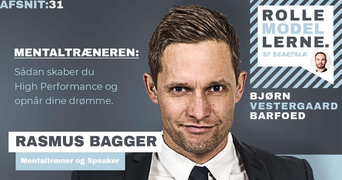 #31 Rasmus Bagger – Mentaltræneren: Sådan skaber du High Performance og opnår dine drømme