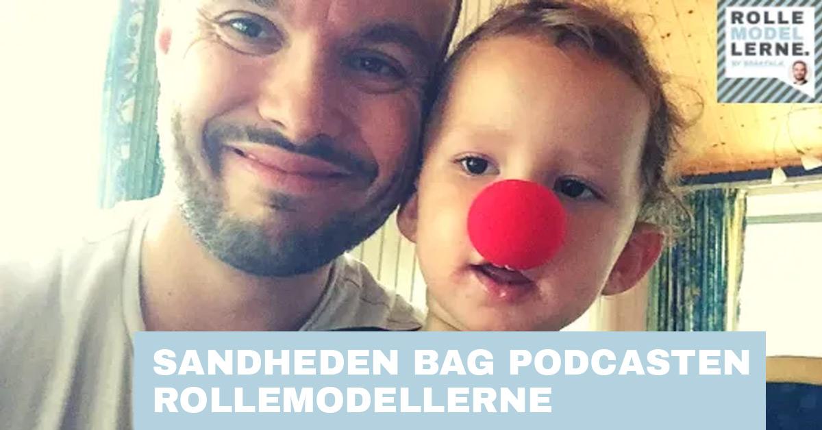 Sandheden bag podcasten Rollemodellerne
