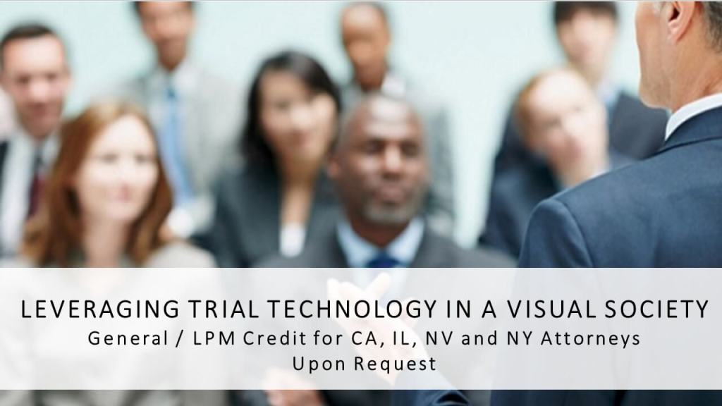 Leveraging Trial Technology in a Visual Society