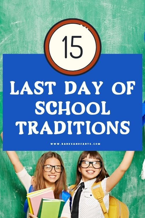 last day of school traditions for the end of the school year celebrations.