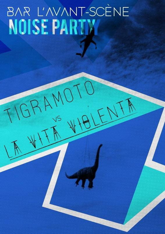 Noise-Party : Tigramoto vs La Vita Violenta