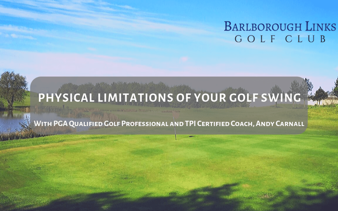 Physical Limitations of your Golf Swing