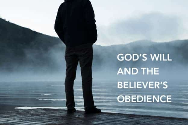 God's Will and The Believer's Obedience