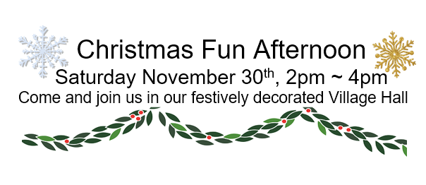 Christmas Fun Afternoon at the Village Hall, Sat 30th Nov, 2-4pm