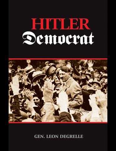 Hitler Democrat, Leon Degrelle